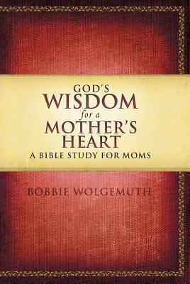 Picture of God's Wisdom for a Mother's Heart