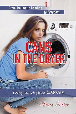 Picture of Cans in the Dryer (Why Can't I Just Leave?)