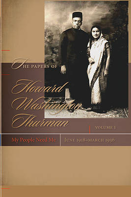 The Papers of Howard Washington Thurman, Volume I