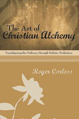 The Art of Christian Alchemy