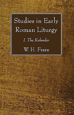 Studies in Early Roman Liturgy