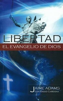 Libertad el Evangelio de Dios = Liberty the Gospel of God