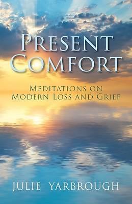 Picture of Present Comfort