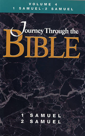 Journey Through the Bible - Student Volume 4 1 and 2 Samuel Revised