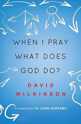 When I Pray, What Does God Do?