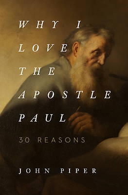 Picture of Why I Love the Apostle Paul