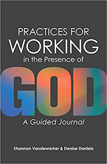 Picture of Practices for Working in the Presence of God
