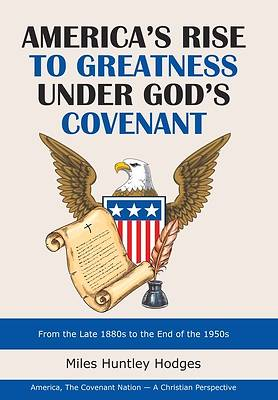 Picture of America's Rise to Greatness Under God's Covenant