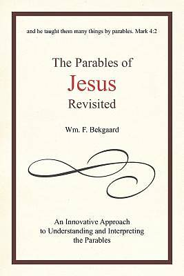The Parables of Jesus Revisited