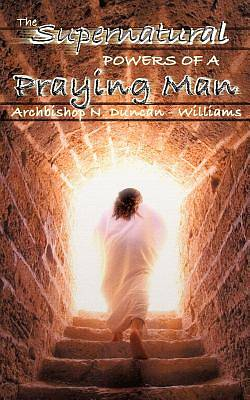Picture of The Supernatural Powers of a Praying Man