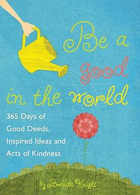 Picture of Be a Good in the World