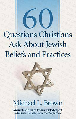 Picture of 60 Questions Christians Ask about Jewish Beliefs and Practices