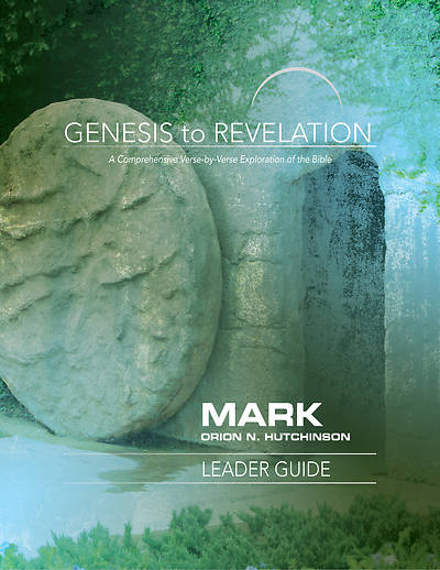 Picture of Genesis to Revelation: Mark Leader Guide