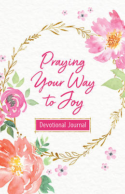 Picture of Praying Your Way to Joy Devotional Journal