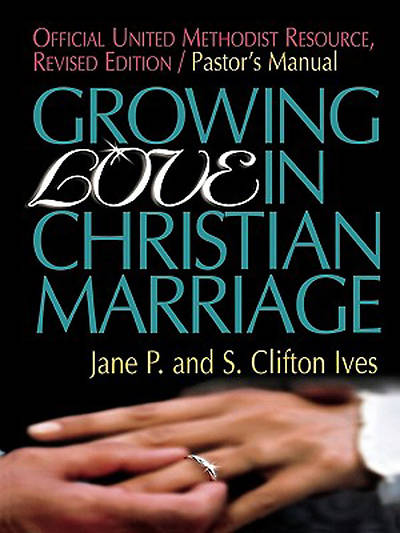 Growing Love in Christian Marriage Pastors Manual Revised