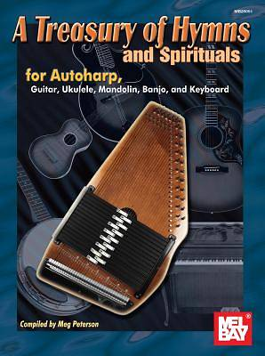 A Treasury of Hymns and Spirituals; For Autoharp, Guitar, Ukulele, Mandolin, Banjo, and Keyboard
