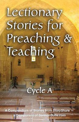 Lectionary Stories For Preaching and Teaching, Cycle A