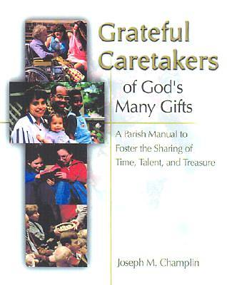 Grateful Caretakers of Gods Many Gifts