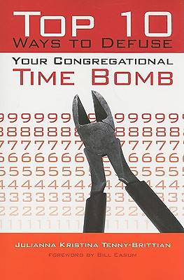 Top 10 Ways to Diffuse Your Congregational Time Bomb