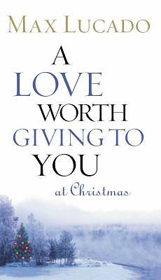A Love Worth Giving to You at Christmas (Package of 50)