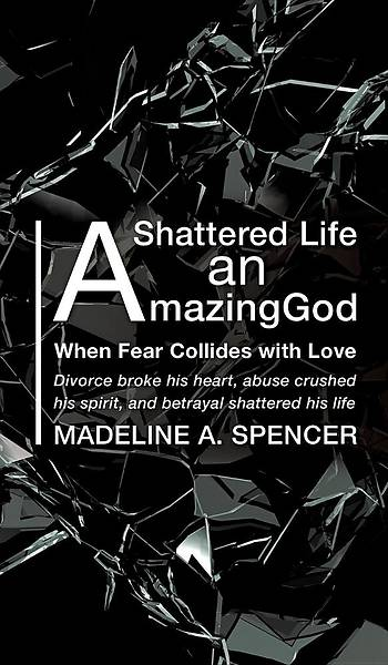 A Shattered Life an Amazing God