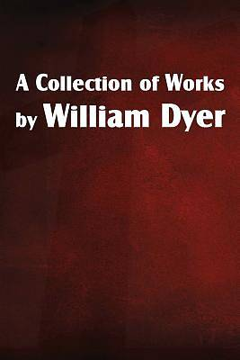 Picture of A Collection of Works by William Dyer