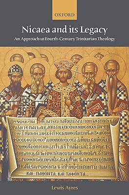Picture of Nicaea and Its Legacy