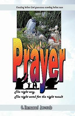 Prayer. the Right Way, the Right Word for the Right Result