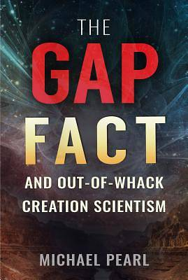 Picture of The Gap Fact and Out-Of-Whack Creation Scientism