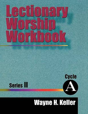Lectionary Worship Workbook Series II Cycle A