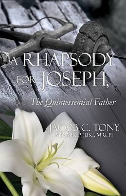 Picture of A Rhapsody for Joseph, the Quintessential Father