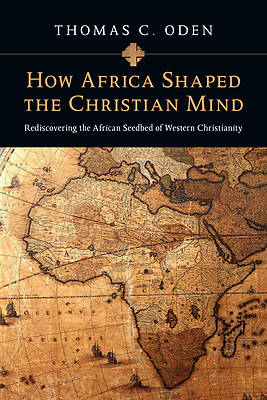 Picture of How Africa Shaped the Christian Mind