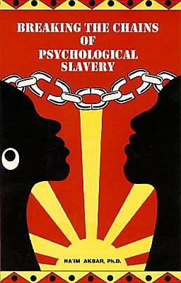 Breaking the Chains of Pyschological Slavery