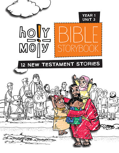Holy Moly Grades K-2 Bible Storybook Sunday School Edition Year 1 Unit 3