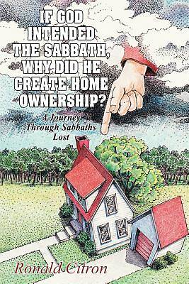 Picture of If God Intended the Sabbath, Why Did He Create Home Ownership?