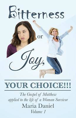 Picture of Bitterness or Joy, Your Choice!!!