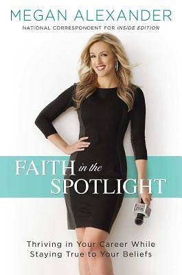 Faith in the Spotlight