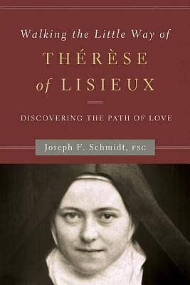 Walking the Little Way of Therese of Lisieux