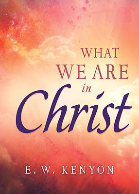 Picture of What We Are in Christ