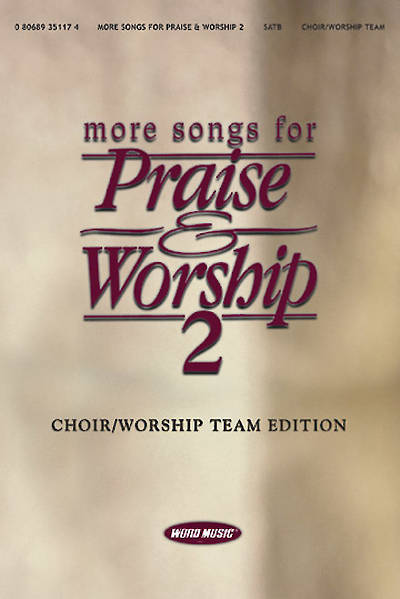 More Praise and Worship 2 Choir Worship Team Edition