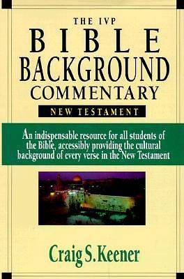 The IVP Bible Background Commentary - New Testament