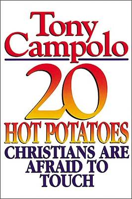 Twenty Hot Potatoes Christians Are Afraid to Touch