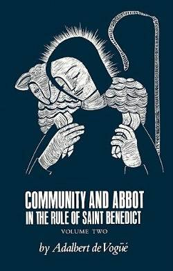 Community and Abbot in the Rule of St. Benedict