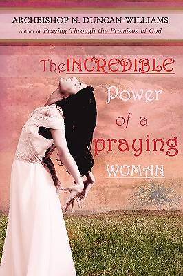 Picture of The Incredible Power of a Praying Woman