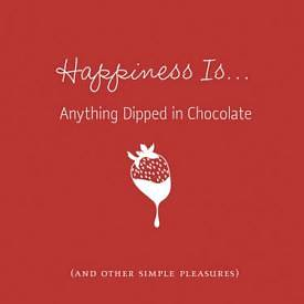 Happiness Is...Anything Dipped in Chocolate