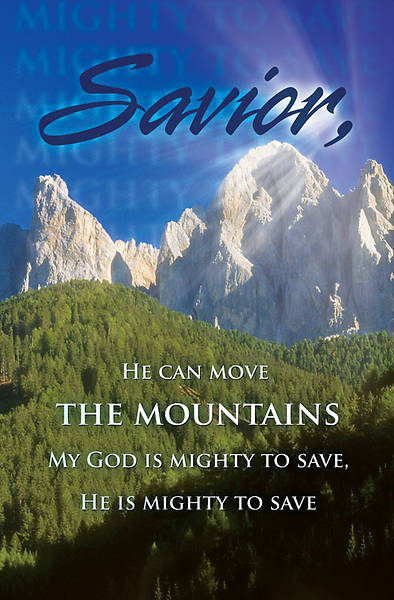 Savior, He can move the Mountains Bulletin, Regular (Package of 100)