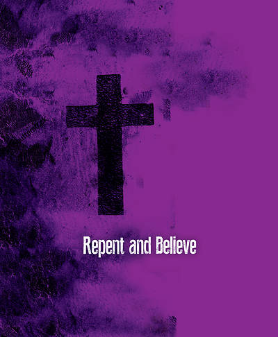 Repent and Believe Images Ash Wednesday Bulletin Large (Pkg of 50)