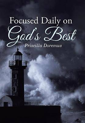 Focused Daily on Gods Best