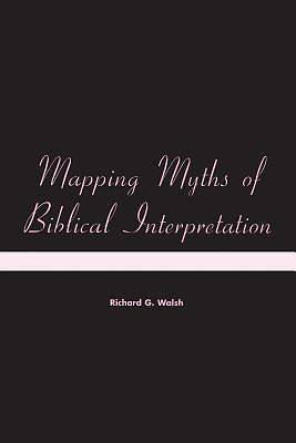 Mapping Myths of Biblical Interpretation