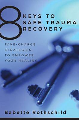 Picture of 8 Keys to Safe Trauma Recovery